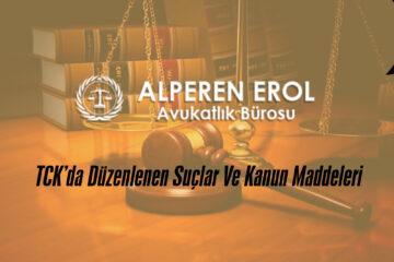TCK'da Düzenlenen Suçlar Ve Kanun Maddeleri