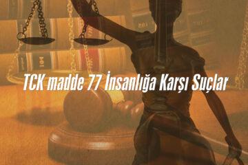 Tck Madde 77 İnsanlığa Karşı Suçlar