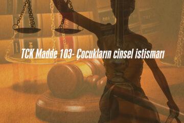 TCK Madde 103- Çocukların cinsel istismarı